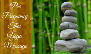 Pre Pregnancy Thai Yoga Massage
