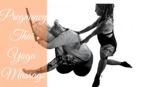Pregnancy thai Yoga Massage